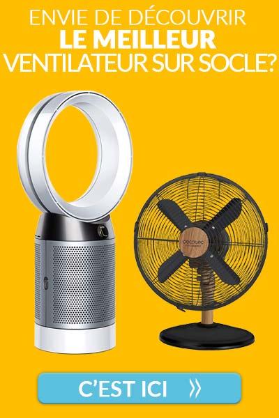Classement et guide des meilleurs ventilateurs sur socle sur le marché