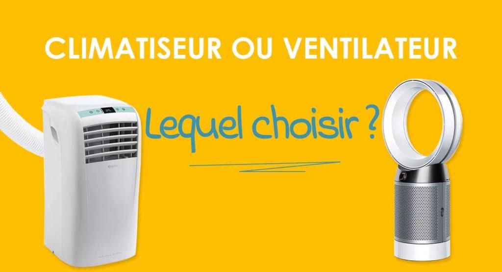 Climatiseur ou ventilateur, lequel choisir?