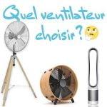 Quel ventilateur choisir ?