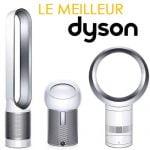 Découvrez le meilleur ventilateur Dyson