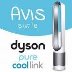 Avis sur le ventilateur dyson cool pure cool link