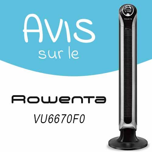 Avis sur le ventilateur colonne Rowenta VU6670F0