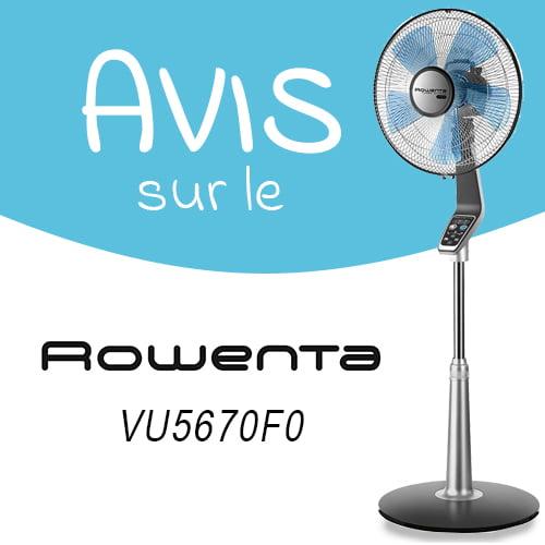 Avis sur le ventilateur sur pied Rowenta.VU5670F0