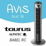 Avis sur le ventilateur colonne Taurus Alpatec Babel RC