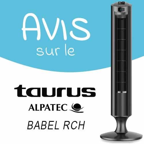 Avis sur le ventilateur colonne Taurus Alpatec Babel RCH