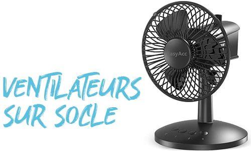 Découvrez les meilleurs ventilateurs sur socle