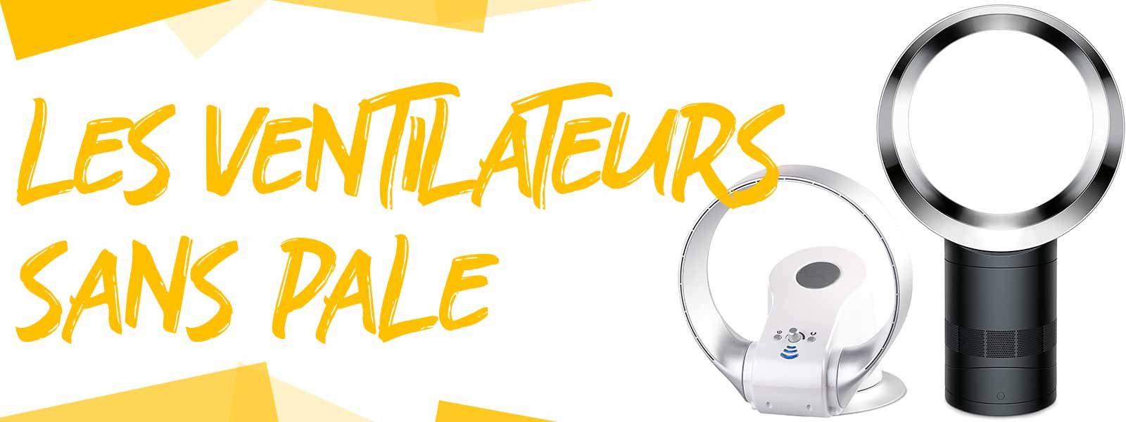 Découvrez les meilleurs ventilateurs sans pale du marché. Guide et conseils pour des ventilateurs Dyson